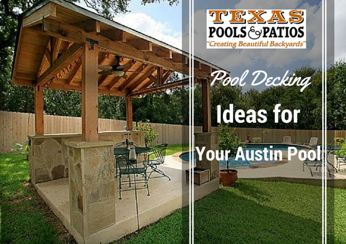 Backyard Pool Deck Ideas your austin backyard - pool decking ideas